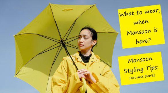 Monsoon styling tips fi
